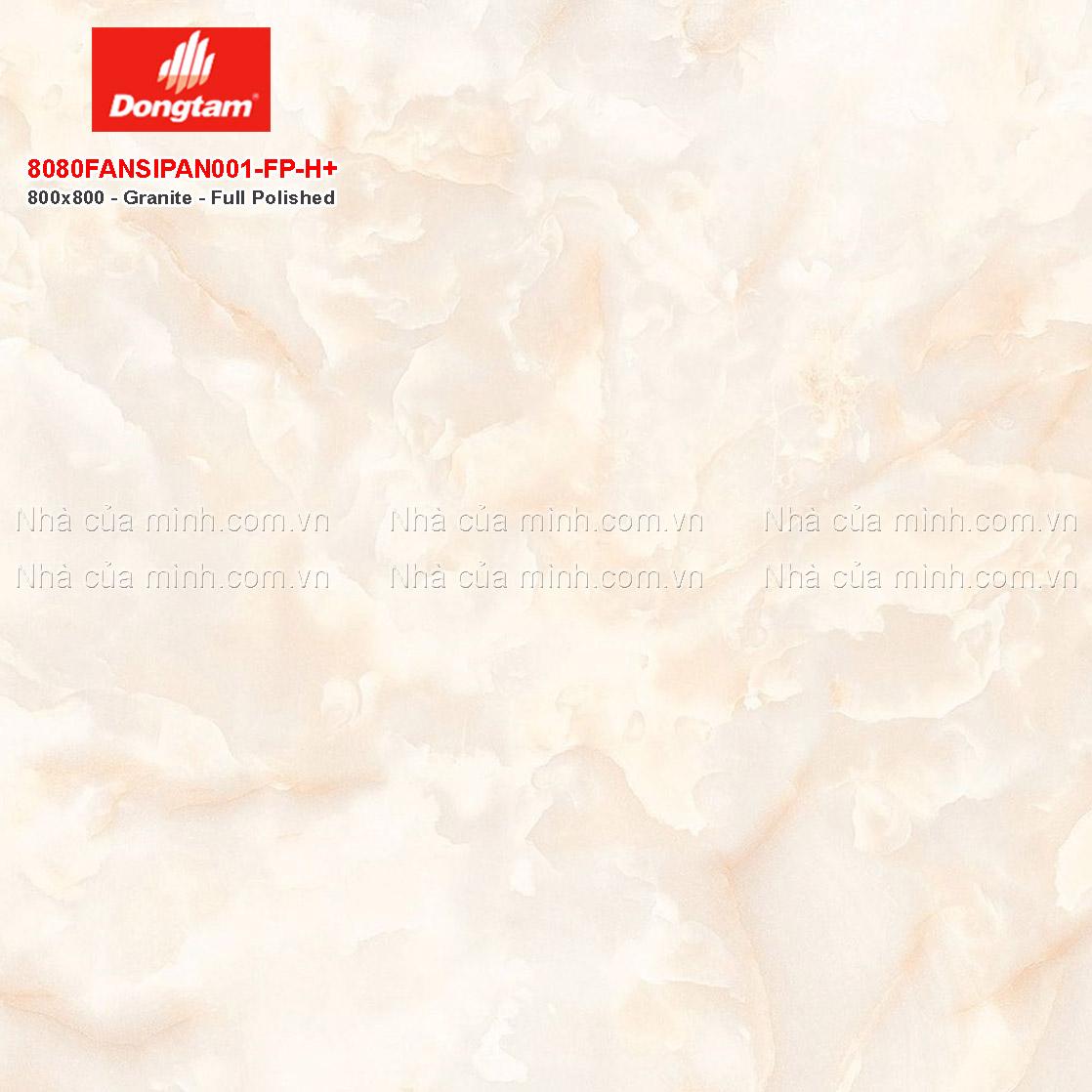 Gạch lát nền granite Đồng Tâm 8080FANSIPAN001-FP-H+ giá rẻ