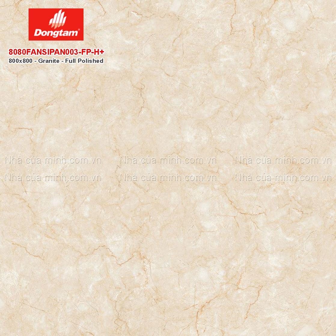 Gạch lát nền granite Đồng Tâm 8080FANSIPAN003-FP-H+ giá rẻ