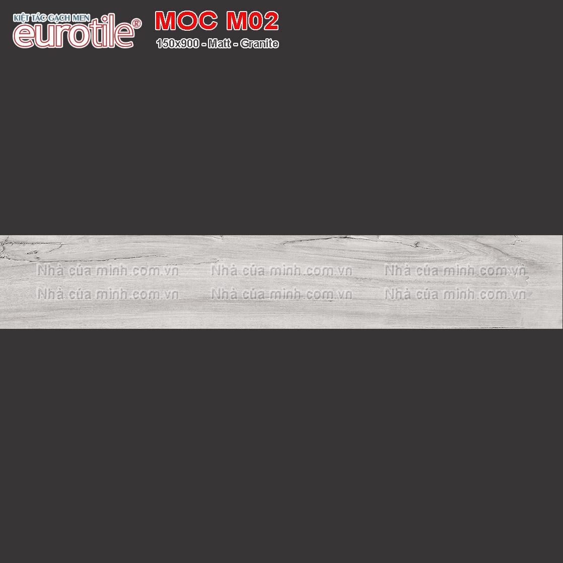 Gạch vân gỗ 150x900 Eurotile Mộc Châu MOC M02 giá rẻ