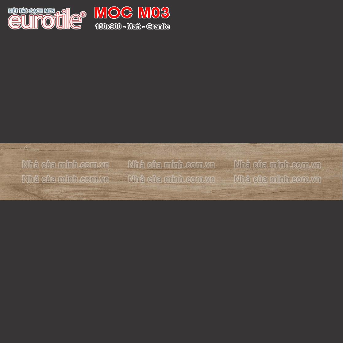 Gạch vân gỗ 150x900 Eurotile Mộc Châu MOC M03 giá tốt