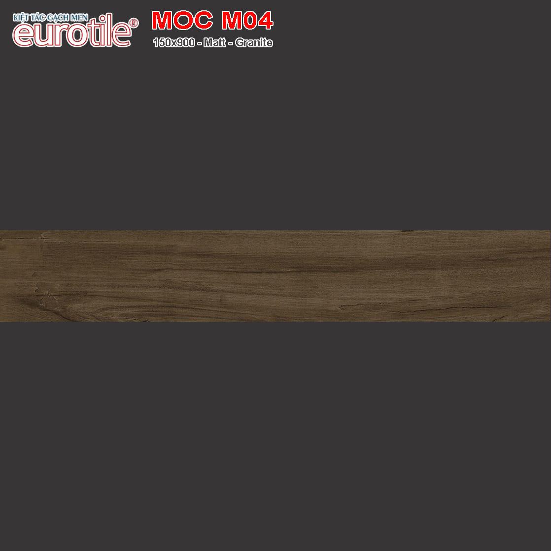 Gạch lát nền vân gỗ 150x900 Eurotile MOC M04 giá rẻ