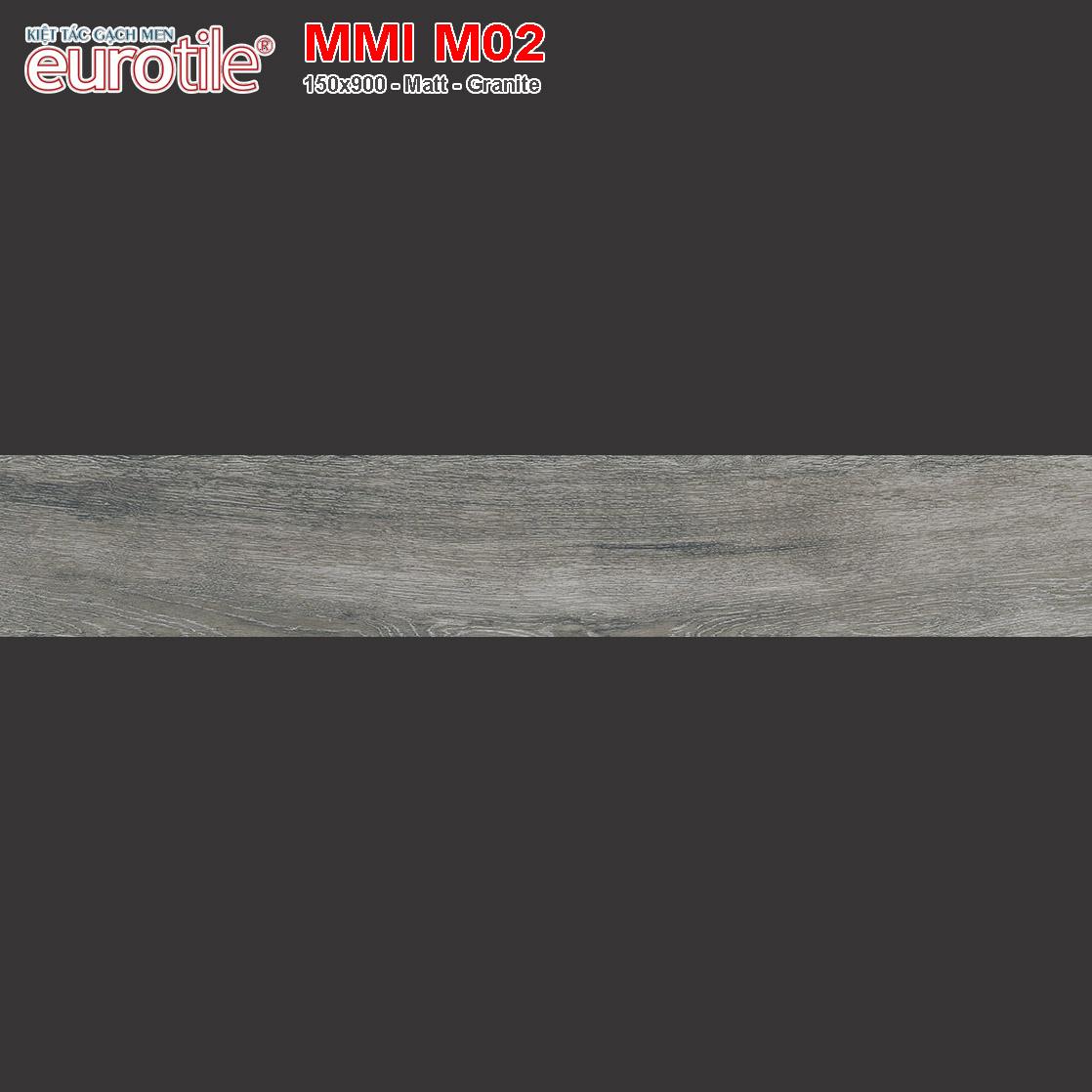 Gạch lát nền vân gỗ 150x900 Eurotile MMI M02 giá rẻ