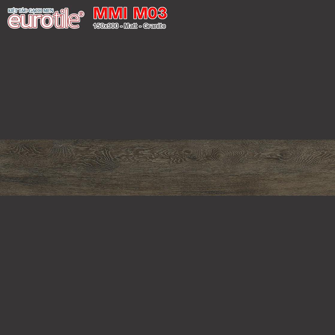 Gạch lát nền vân gỗ 150x900 Eurotile MMI M03 giá rẻ