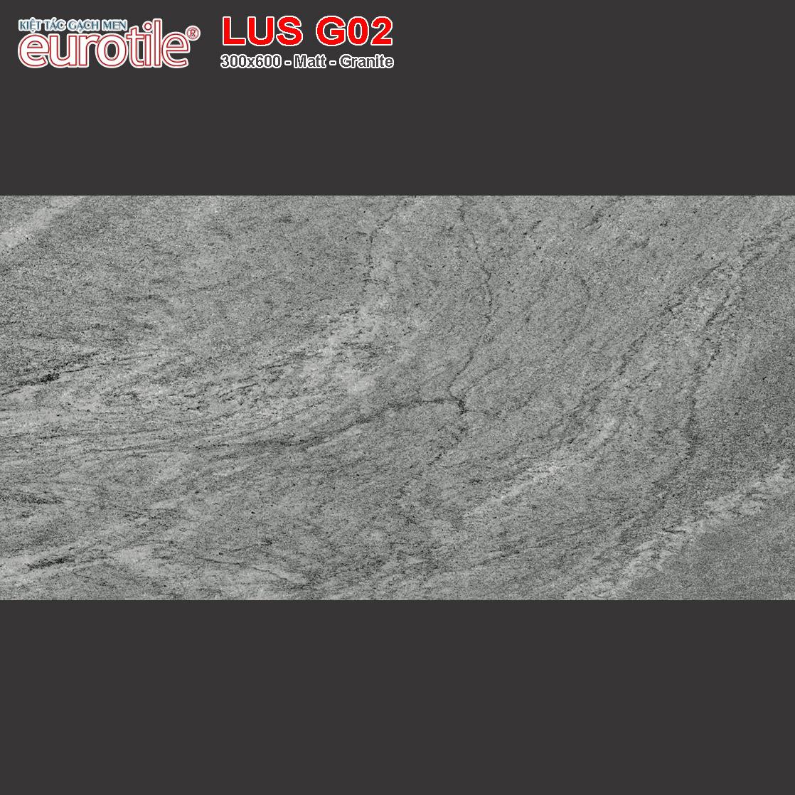 Gạch ốp lát 300x600 Eurotile Lưu Sa LUS G02 giá rẻ