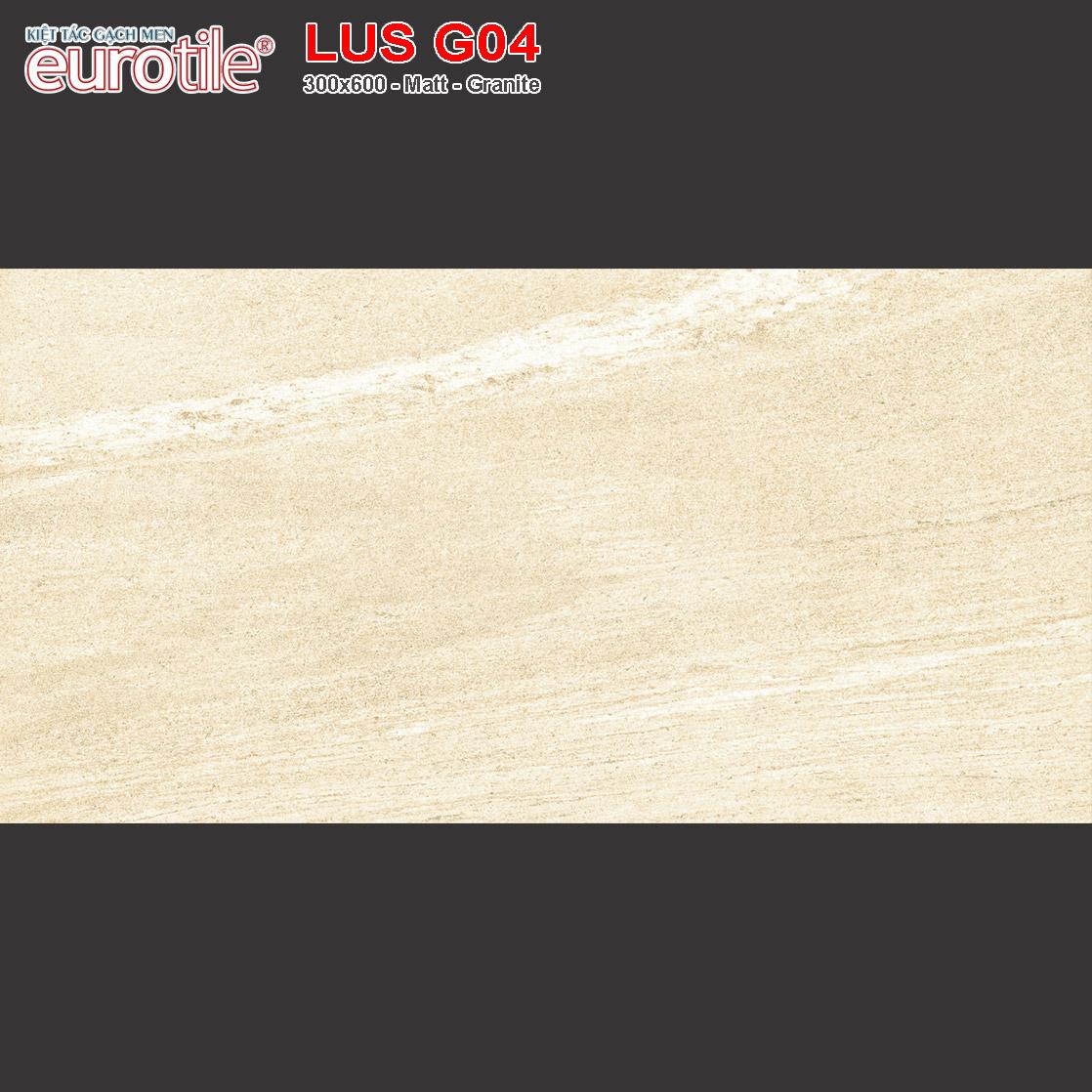 Gạch ốp lát 300x600 Eurotile Lưu Sa LUS G04 giá rẻ