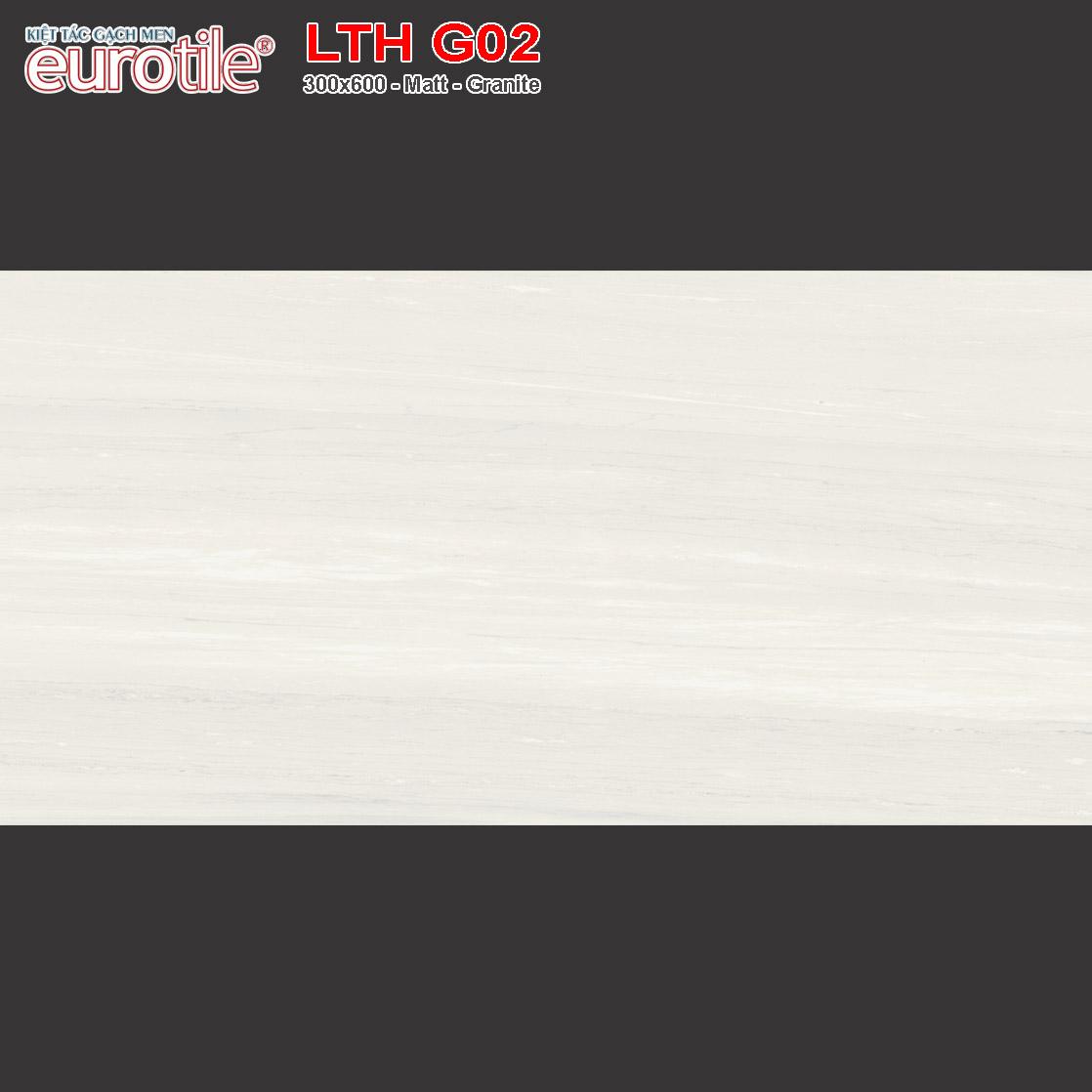 Gạch ốp lát 300x600 Eurotile Lưu Thủy LTH G02 giá tốt