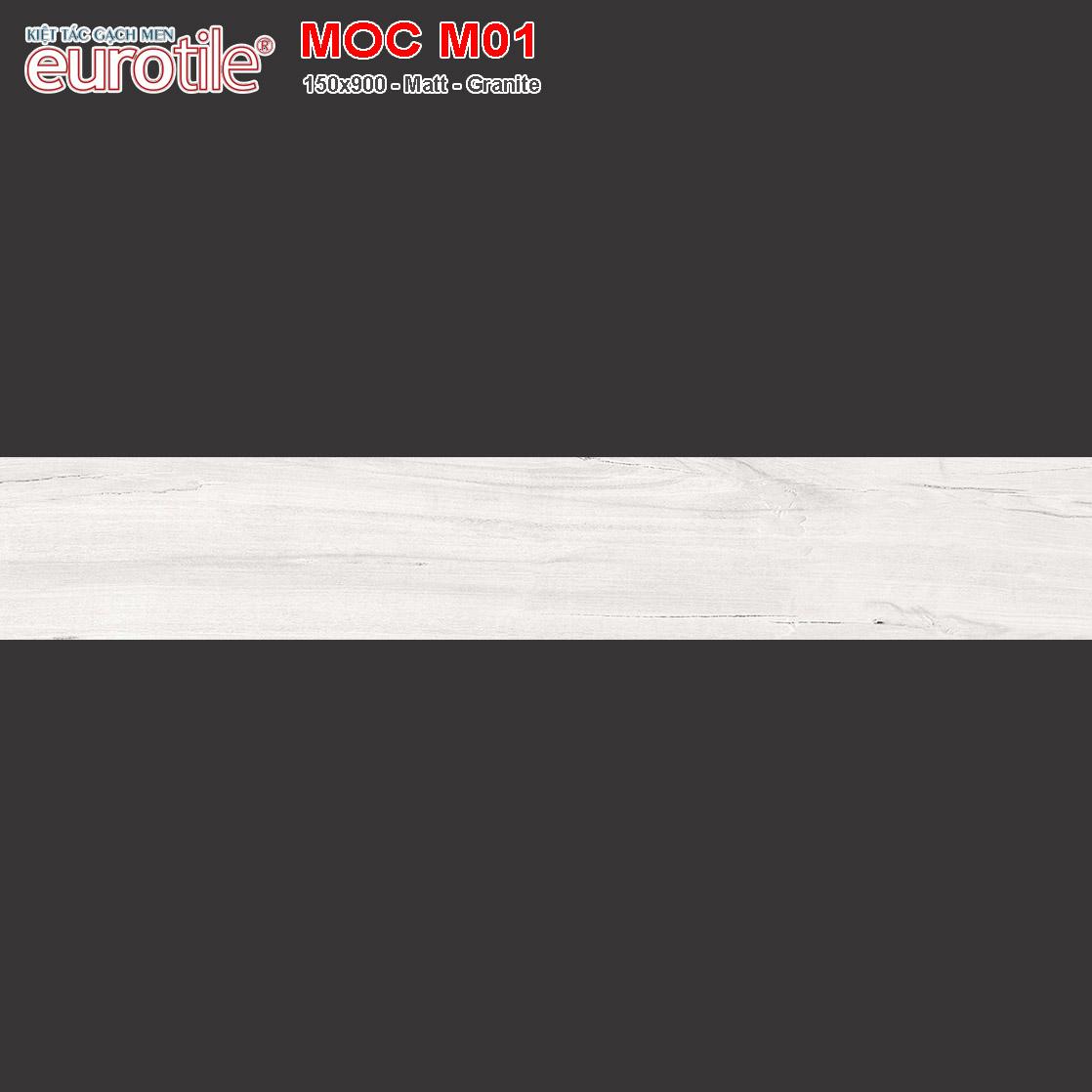 Gạch vân gỗ 300x900 Eurotile Mộc Châu MOC M01 giá rẻ