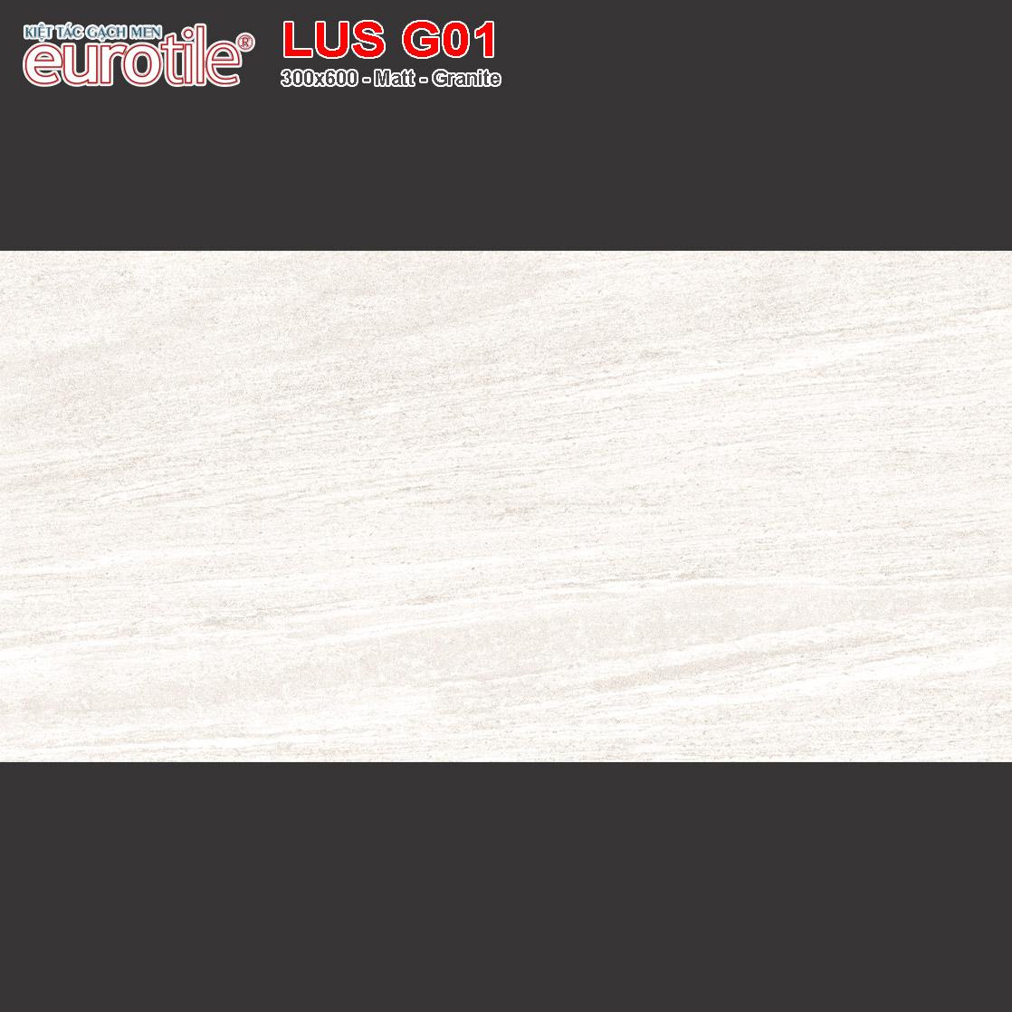 Gạch ốp lát 300x600 Eurotile Lưu Sa LUS G01 giá rẻ