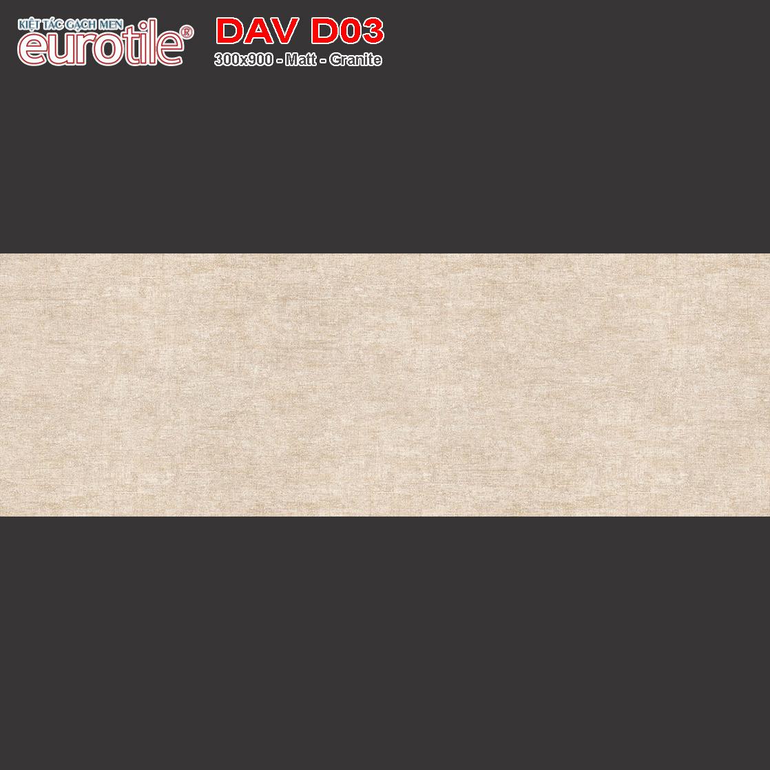 Gạch ốp lát 300x900 Eurotile Đan Vi DAV D03 giá rẻ