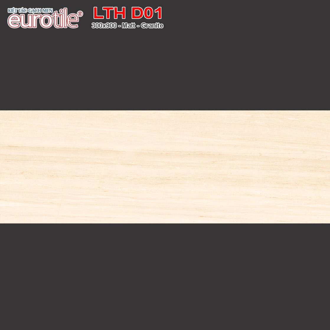 Gạch ốp lát 300x900 Eurotile Lưu Thủy LTH D01 giá rẻ