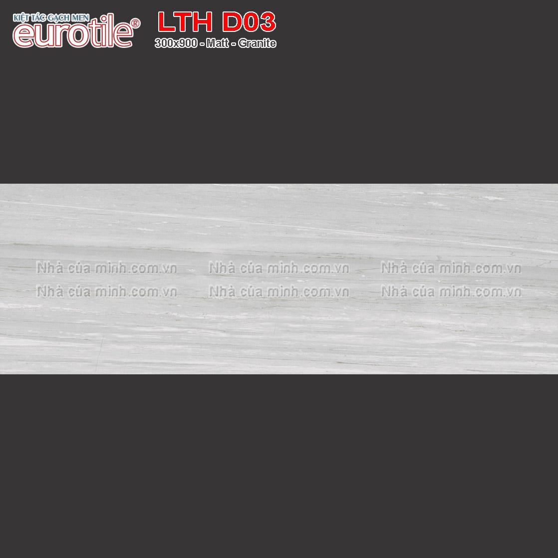 Gạch ốp lát 300x900 Eurotile Lưu Thủy LTH D03 giá tốt