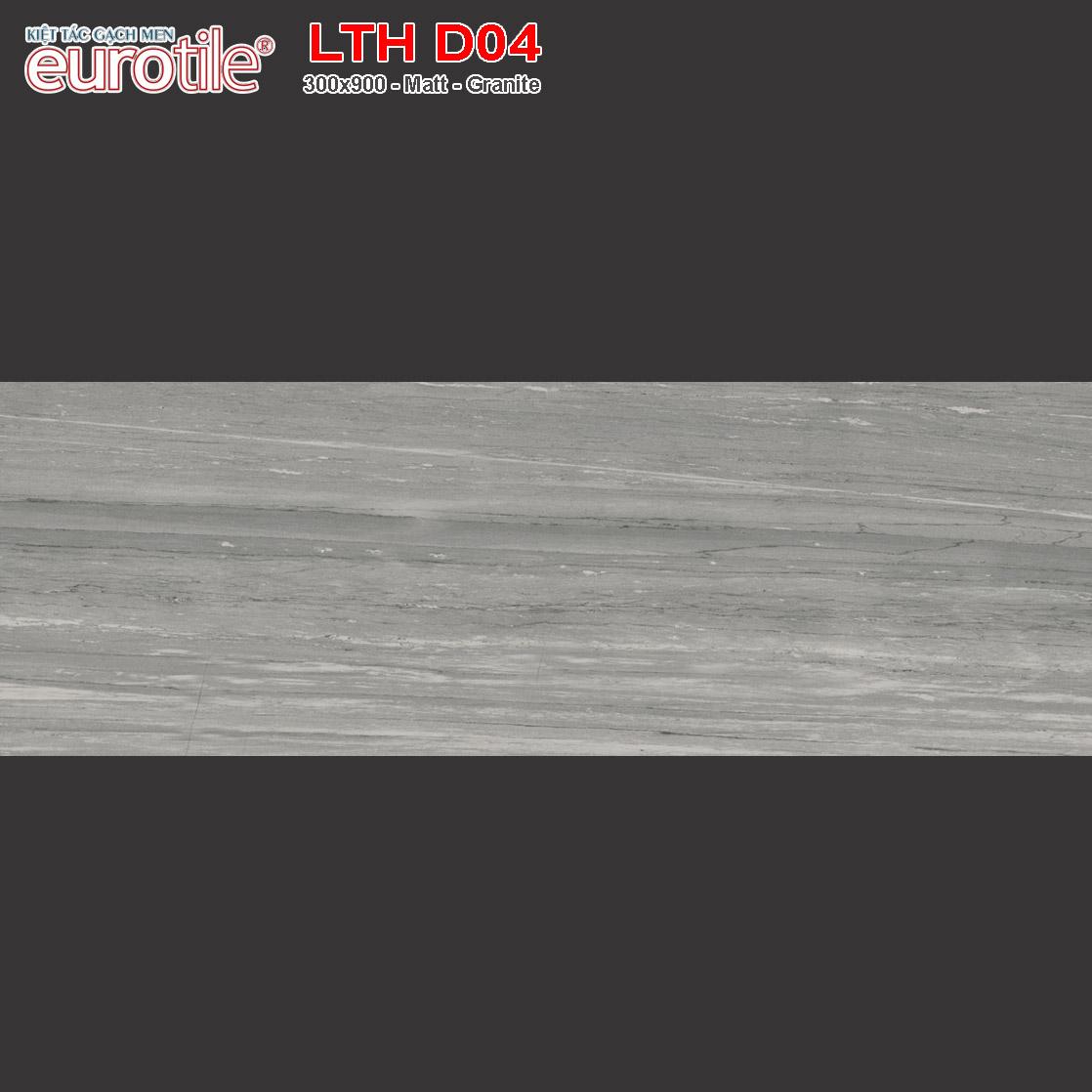 Gạch ốp lát 300x900 Eurotile Lưu Thủy LTH D04 giá ưu đãi