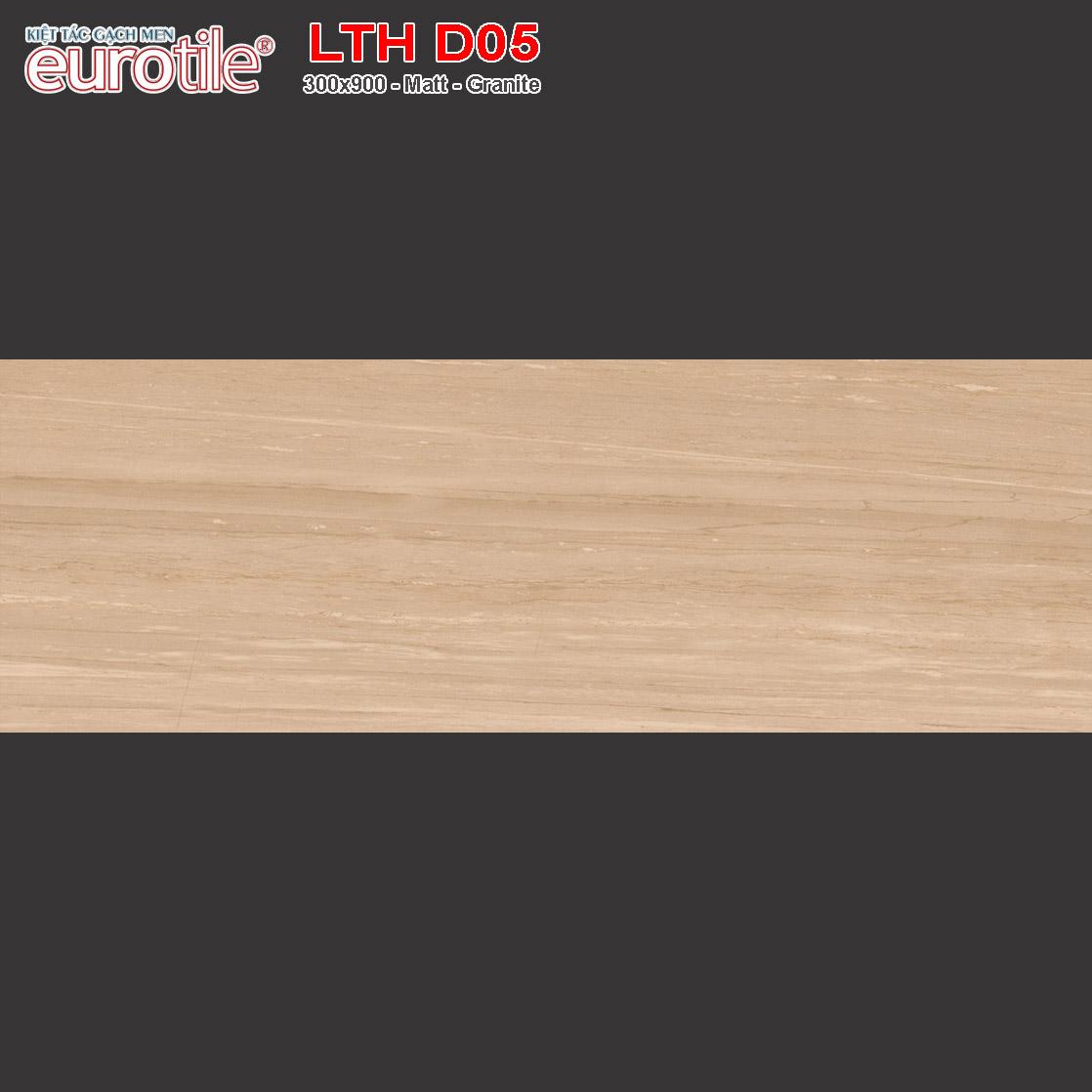Gạch ốp lát 300x900 Eurotile Lưu Thủy LTH D05 giá rẻ