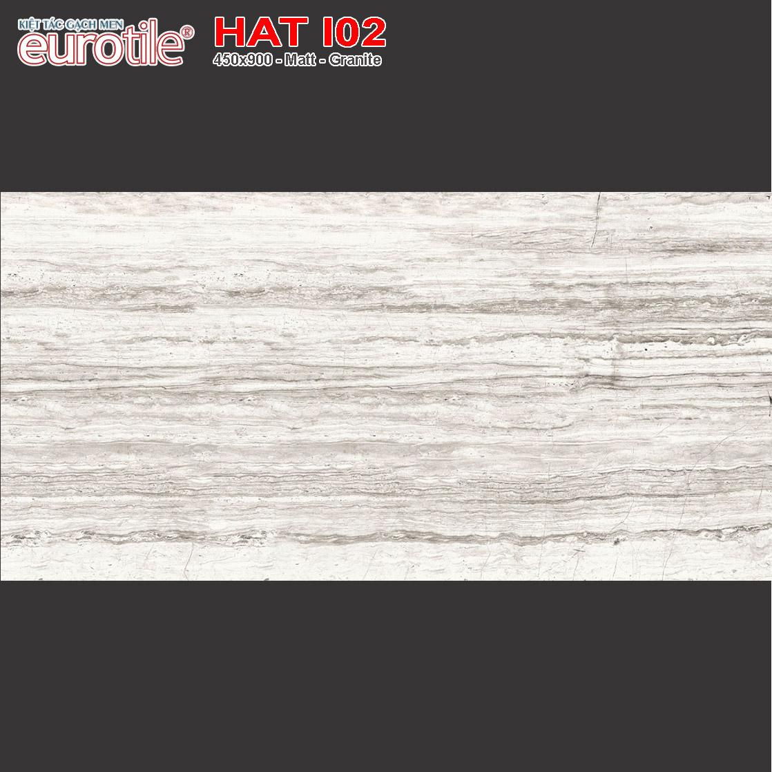 Gạch ốp lát 450x900 Eurotile Hải Thụy HAT I02 giá rẻ